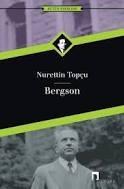 NURETTİN TOPÇU-BERGSON