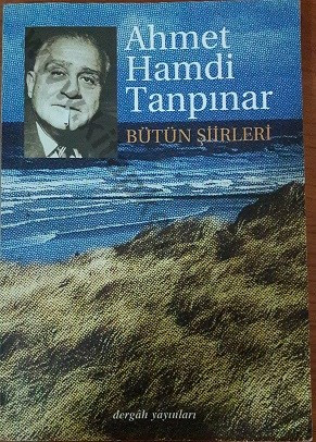 AHMET HAMDİ TANPINAR- BÜTÜN ŞİİRLERİ