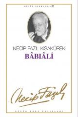 NECİP FAZIL KISAKÜREK-BABIALİ