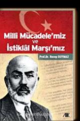 MEHMET AKİF ERSOY-PROF.DR. RECEP DUYMAZ-MİLLİ MÜCADELE'MİZ VE İSTİKLAL MARŞI'MIZ