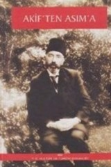 MEHMET AKİF ERSOY-AKİF'TEN ASIM'A