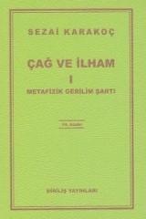 SEZAİ KARAKOÇ-ÇAĞ VE İLHAM I