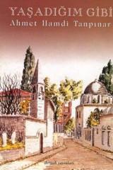 AHMET HAMDİ TANPINAR-YAŞADIĞIM GİBİ