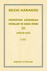 SEZAİ KARAKOÇ- FİZİKÖTESİ AÇISINDAN UFUKLAR VE DAHA ÖTESİ III