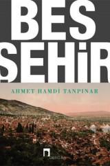 AHMET HAMDİ TANPINAR-BEŞ ŞEHİR