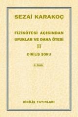 SEZAİ KARAKOÇ- FİZİKÖTESİ AÇISINDAN UFUKLAR VE DAHA ÖTESİ II