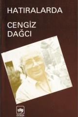 CENGİZ DAĞCI-HATIRALARDA