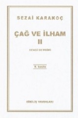 SEZAİ KARAKOÇ-ÇAĞ VE İLHAM II