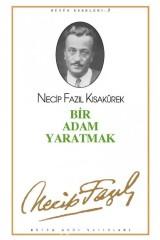 NECİP FAZIL KISAKÜREK-BİR ADAM YARATMAK